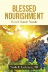 Blessed Nourishment — God's Super Foods (Soft Cover)